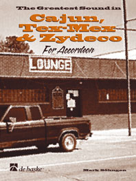 The Greatest Sound in Cajun, Tex-Mex & Zydeco for Accordion